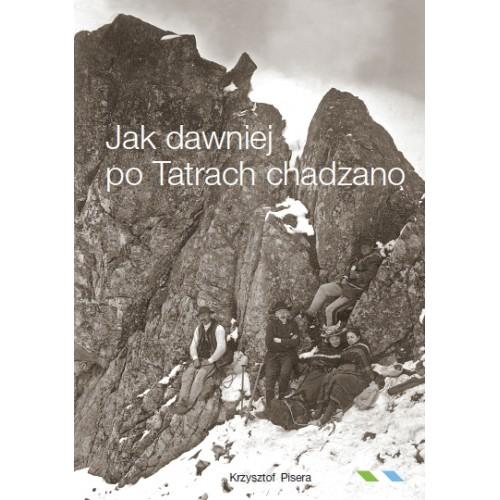 Jak dawniej po Tatrach chadzano 2013
