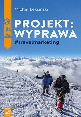 """Okładka książki """"Projekt: wyprawa"""" (fot. Michał Leksiński / Bezdroża)"""