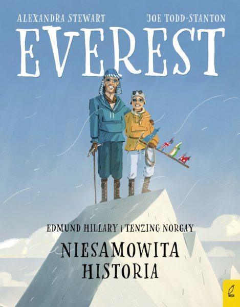 """""""Everest. Edmund Hillary i Tenzing Norgay. Niesamowita historia"""", 2019"""