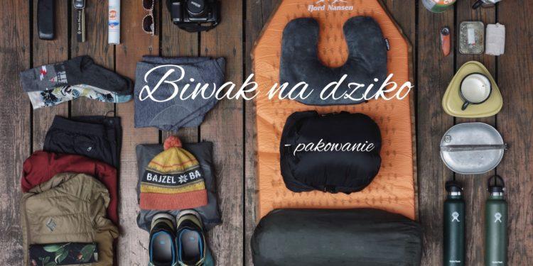 Biwak na dziko. Jak się spakować? (fot. MG / outdoormagazyn.pl)