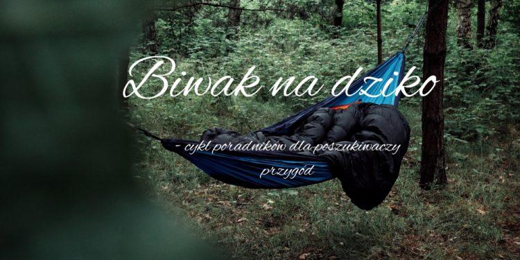 Biwak na dziko (fot. MG / outdoormagazyn.pl)