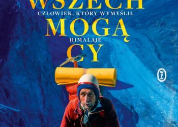 """""""Wszechmogący. Andrzej Zawada. Człowiek, który wymyślił Himalaje"""", Piotr Trybalski, 2021"""